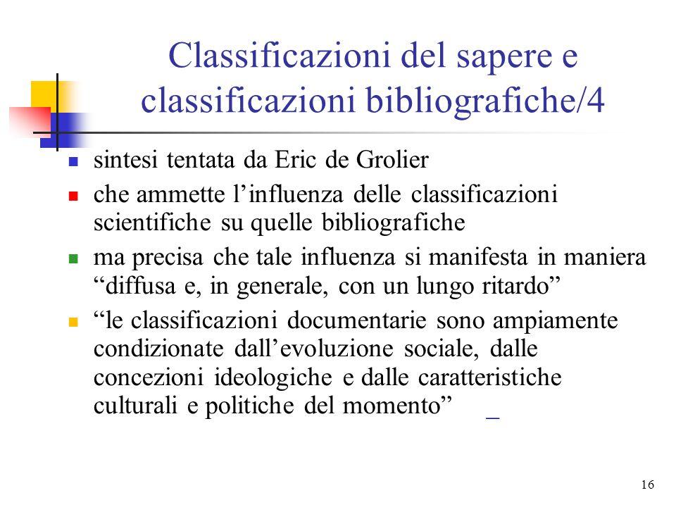 """15 Classificazioni del sapere e classificazioni bibliografiche/3 appare tuttavia un'operazione """"autoreferenziale"""" Bliss """"è consapevole dell'arbitrarie"""