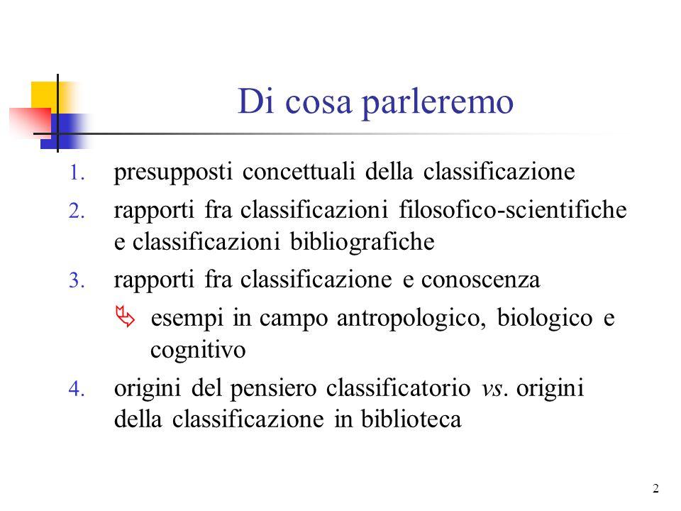 2 Di cosa parleremo 1.presupposti concettuali della classificazione 2.