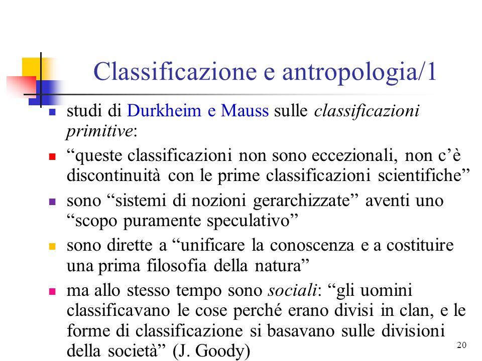 19 Classificazione e biologia le facoltà classificatorie non sono esclusive del genere umano: le attività di classificazione sono radicate nella filog