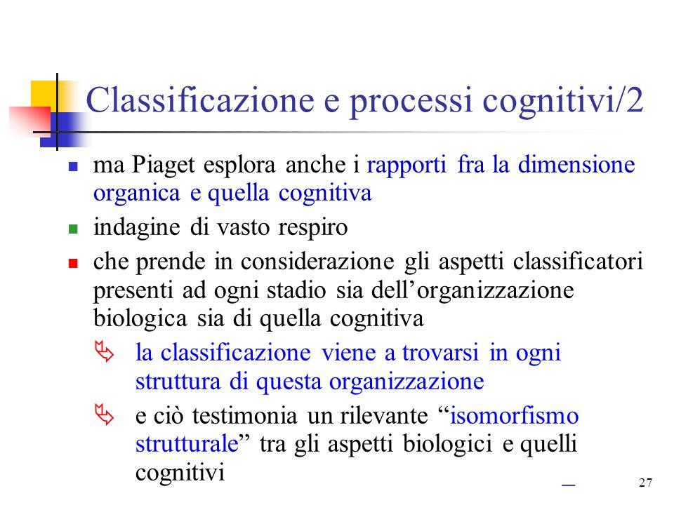 26 Classificazione e processi cognitivi/1 2.nella seconda fase le collezioni consistono in piccoli aggregati fondati sulle sole rassomiglianze, pur re