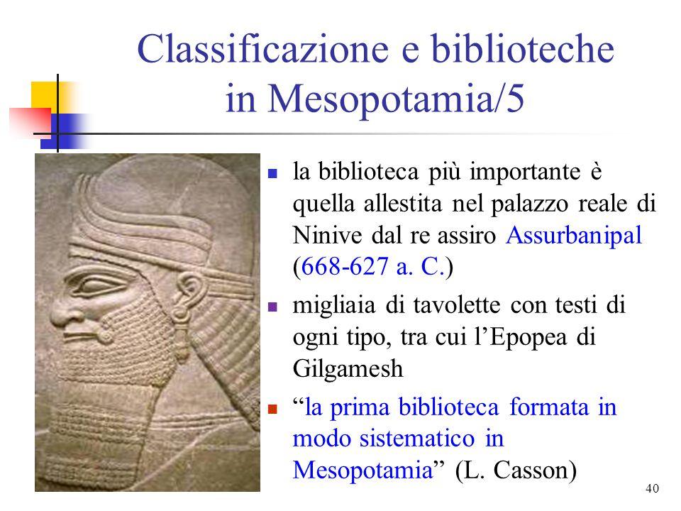 39 Classificazione e biblioteche in Mesopotamia/4 biblioteca fondata da Tiglath-Pileser I (1115-1077 a. C.) diverse tipologie di materiali testi di co