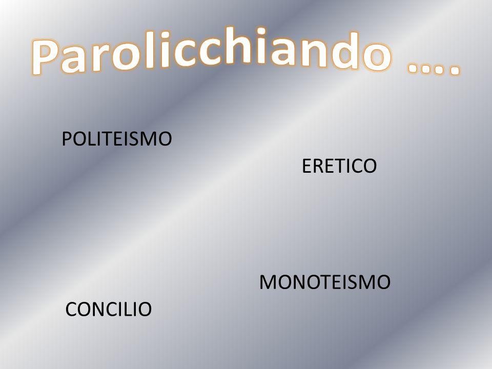 ERETICO CONCILIO MONOTEISMO POLITEISMO