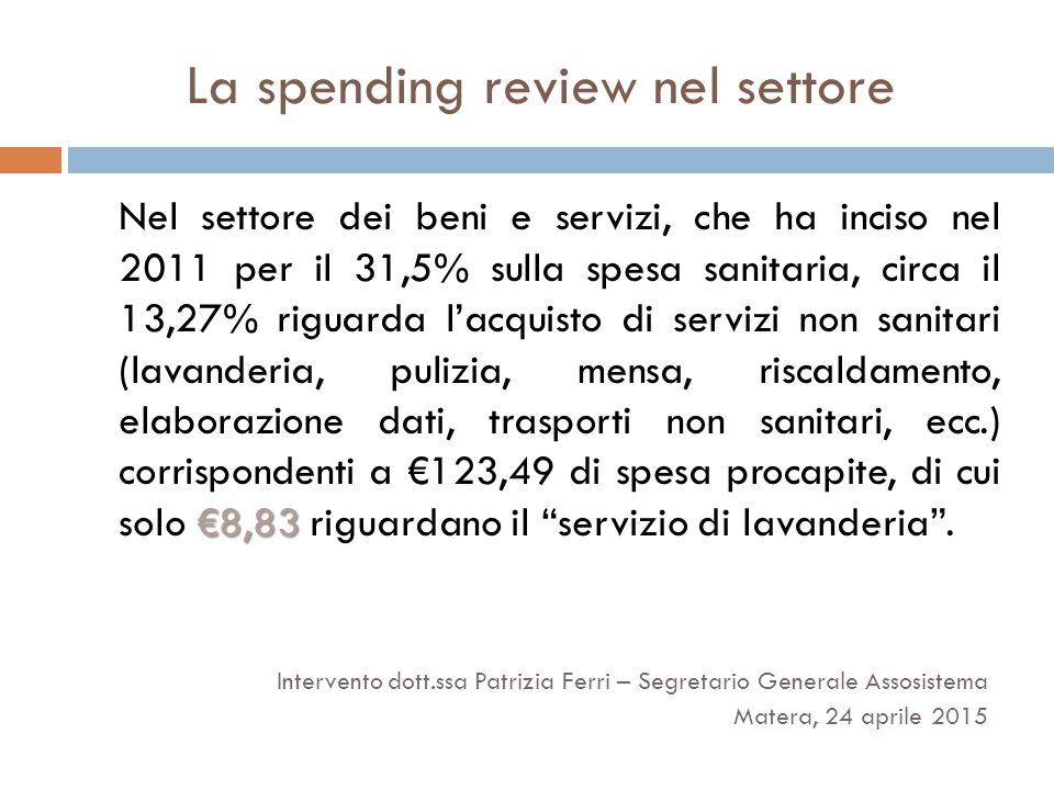 La spending review nel settore €8,83 Nel settore dei beni e servizi, che ha inciso nel 2011 per il 31,5% sulla spesa sanitaria, circa il 13,27% riguar