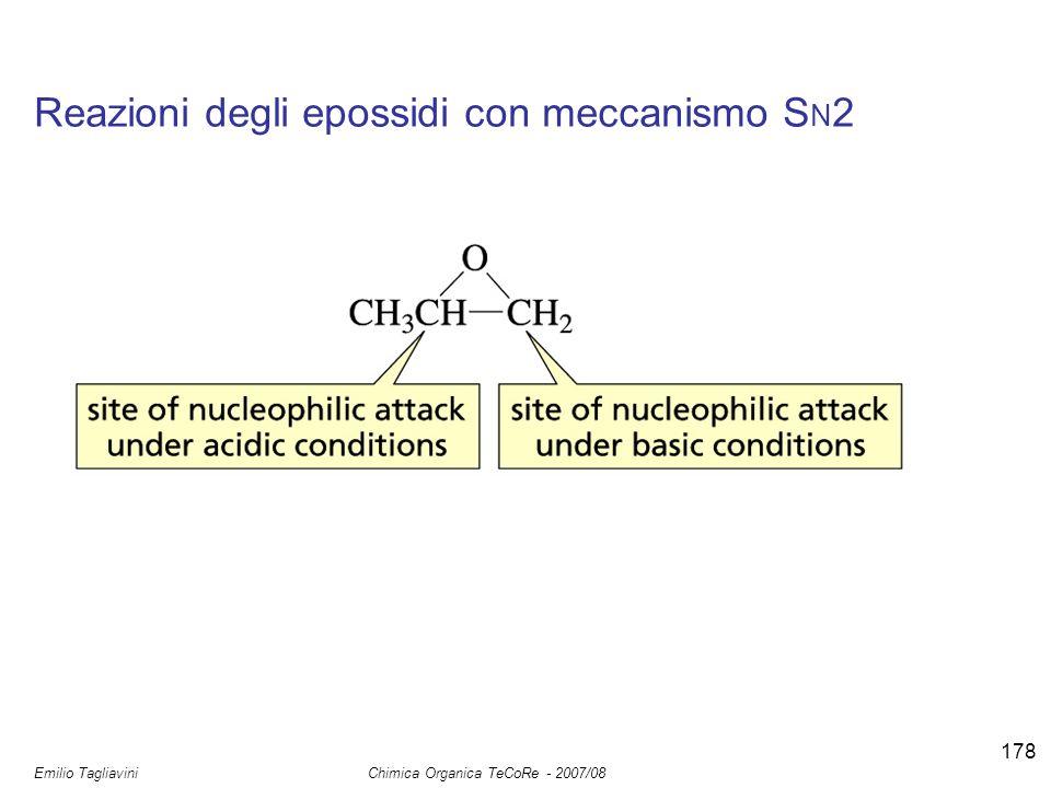 Emilio Tagliavini Chimica Organica TeCoRe - 2007/08 178 Reazioni degli epossidi con meccanismo S N 2