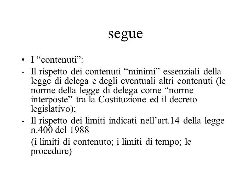 """segue I """"contenuti"""": -Il rispetto dei contenuti """"minimi"""" essenziali della legge di delega e degli eventuali altri contenuti (le norme della legge di d"""