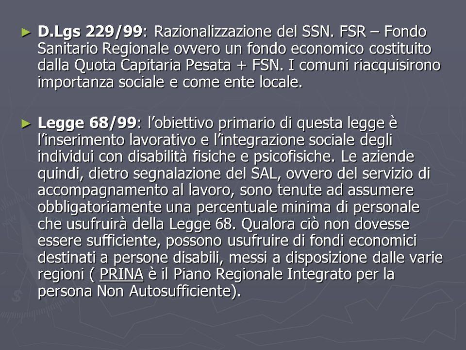 ► D.Lgs 229/99: Razionalizzazione del SSN.