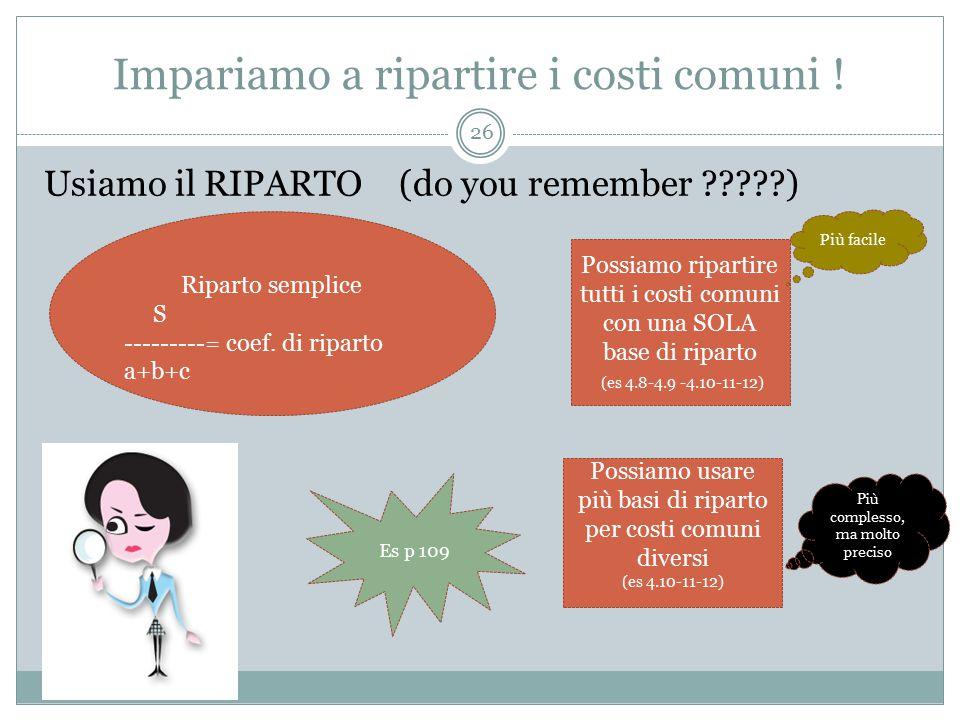 Impariamo a ripartire i costi comuni .