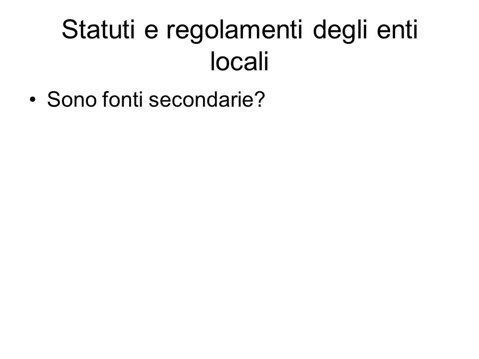 Statuti e regolamenti degli enti locali Sono fonti secondarie?