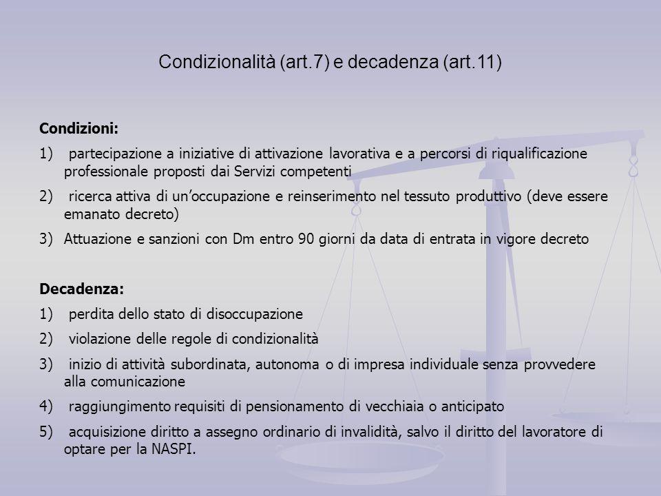 Condizionalità (art.7) e decadenza (art.11) Condizioni: 1) partecipazione a iniziative di attivazione lavorativa e a percorsi di riqualificazione prof