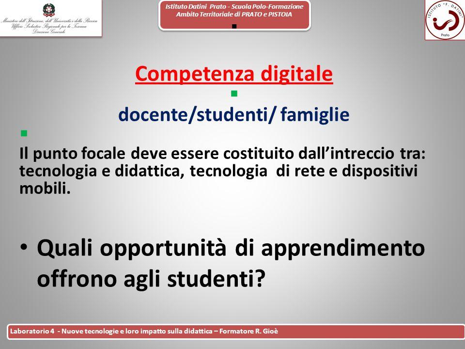 Istituto Datini Prato - Scuola Polo-Formazione Ambito Territoriale di PRATO e PISTOIA 10 Laboratorio 4 - Nuove tecnologie e loro impatto sulla didatti