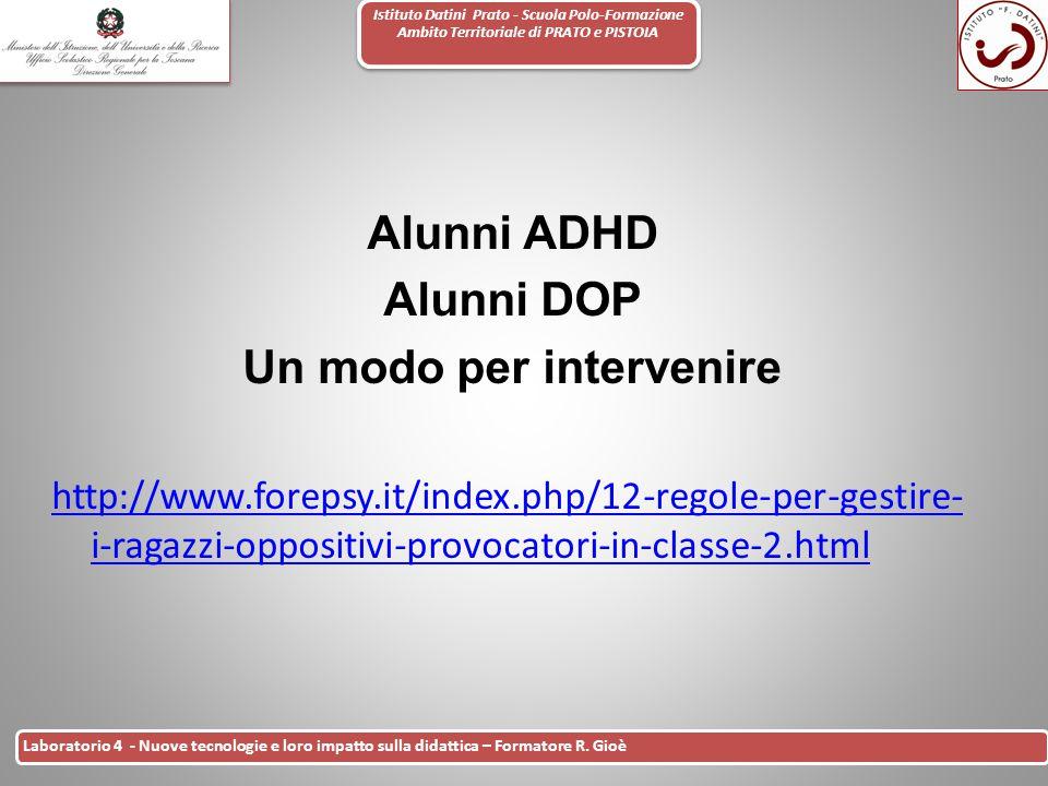 Istituto Datini Prato - Scuola Polo-Formazione Ambito Territoriale di PRATO e PISTOIA 15 Laboratorio 4 - Nuove tecnologie e loro impatto sulla didatti
