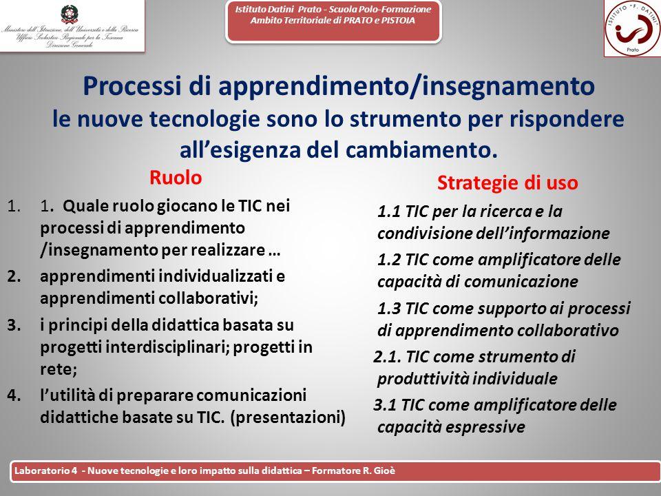 Istituto Datini Prato - Scuola Polo-Formazione Ambito Territoriale di PRATO e PISTOIA 16 Laboratorio 4 - Nuove tecnologie e loro impatto sulla didatti