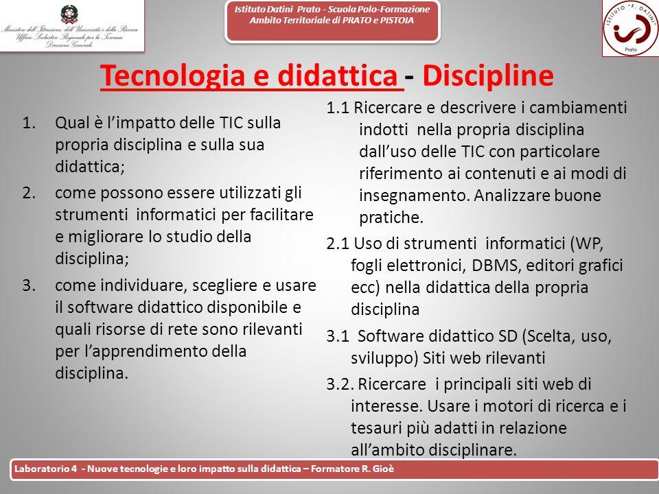 Istituto Datini Prato - Scuola Polo-Formazione Ambito Territoriale di PRATO e PISTOIA 17 Laboratorio 4 - Nuove tecnologie e loro impatto sulla didatti