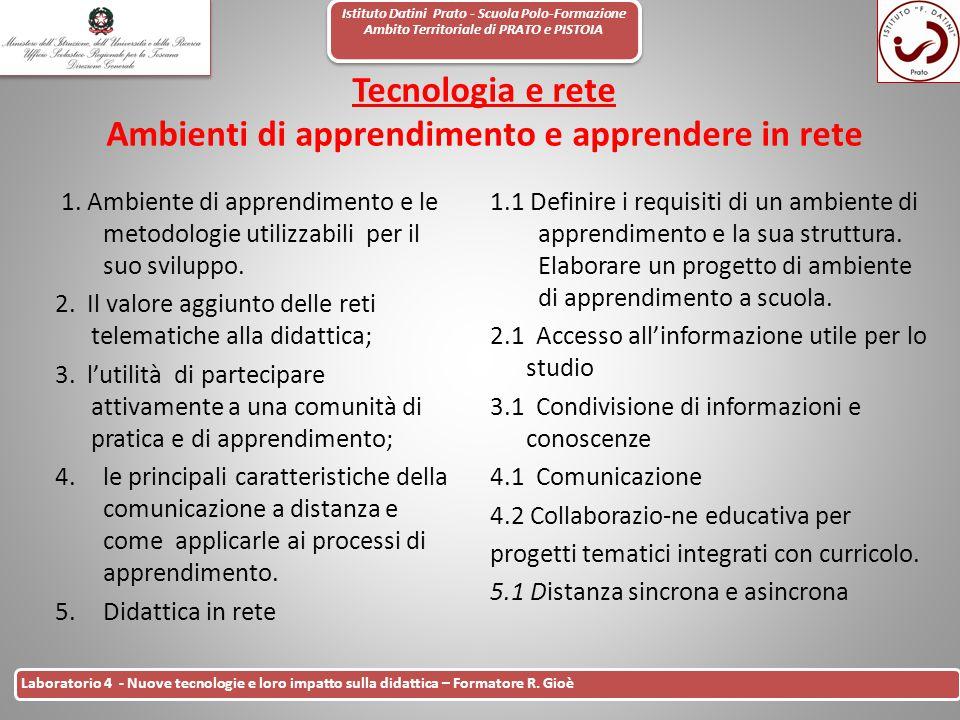 Istituto Datini Prato - Scuola Polo-Formazione Ambito Territoriale di PRATO e PISTOIA 18 Laboratorio 4 - Nuove tecnologie e loro impatto sulla didatti