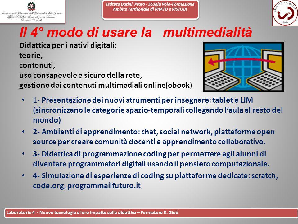 Istituto Datini Prato - Scuola Polo-Formazione Ambito Territoriale di PRATO e PISTOIA 21 Laboratorio 4 - Nuove tecnologie e loro impatto sulla didatti