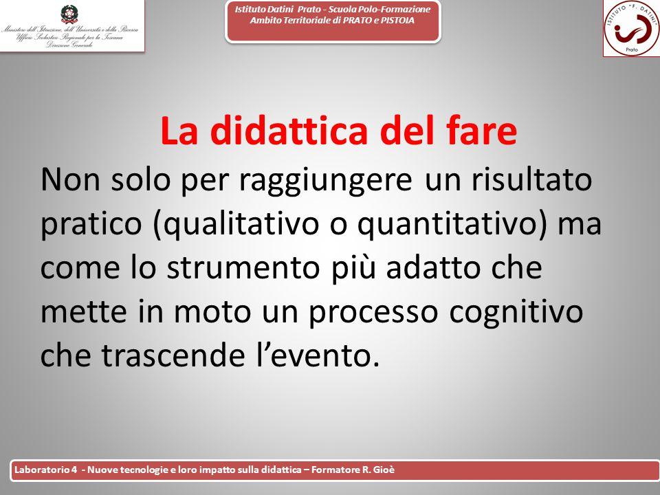 Istituto Datini Prato - Scuola Polo-Formazione Ambito Territoriale di PRATO e PISTOIA 24 Laboratorio 4 - Nuove tecnologie e loro impatto sulla didatti