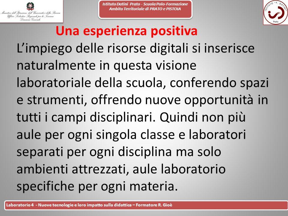 Istituto Datini Prato - Scuola Polo-Formazione Ambito Territoriale di PRATO e PISTOIA 25 Laboratorio 4 - Nuove tecnologie e loro impatto sulla didatti