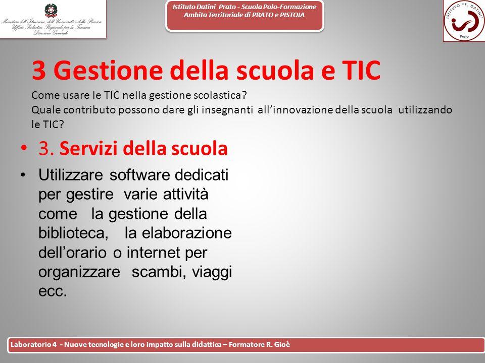 Istituto Datini Prato - Scuola Polo-Formazione Ambito Territoriale di PRATO e PISTOIA 31 Laboratorio 4 - Nuove tecnologie e loro impatto sulla didatti