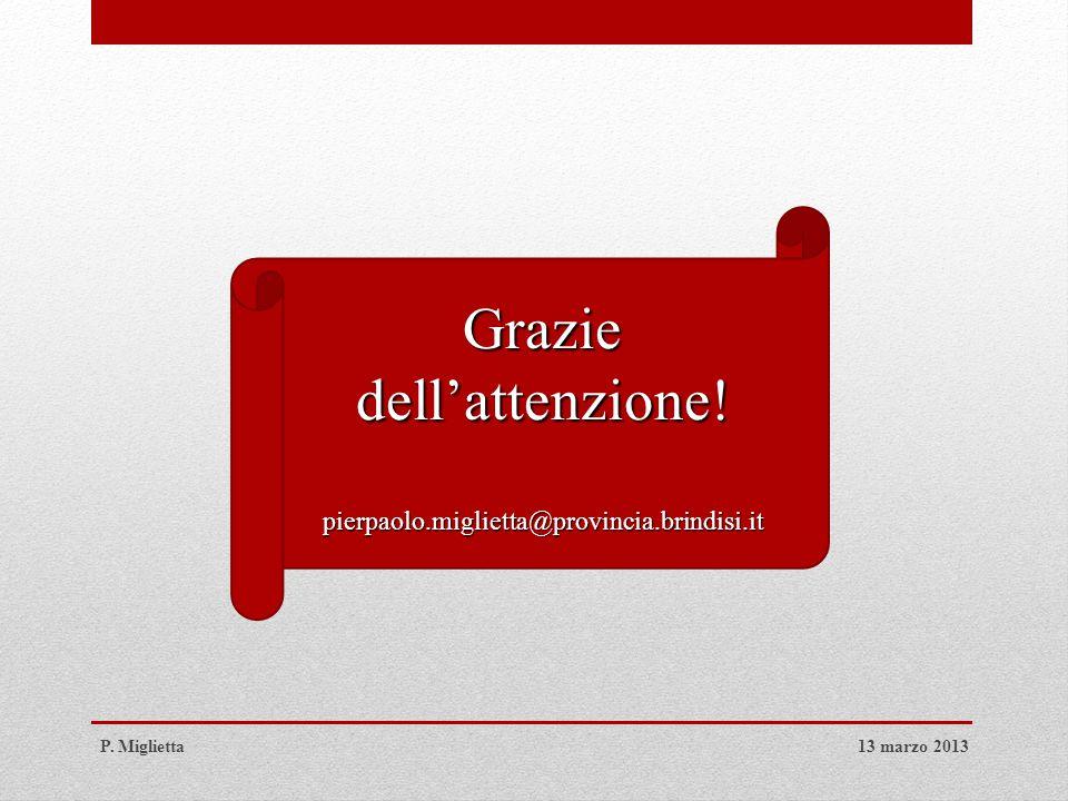 Grazie dell'attenzione! pierpaolo.miglietta@provincia.brindisi.it 13 marzo 2013P. Miglietta