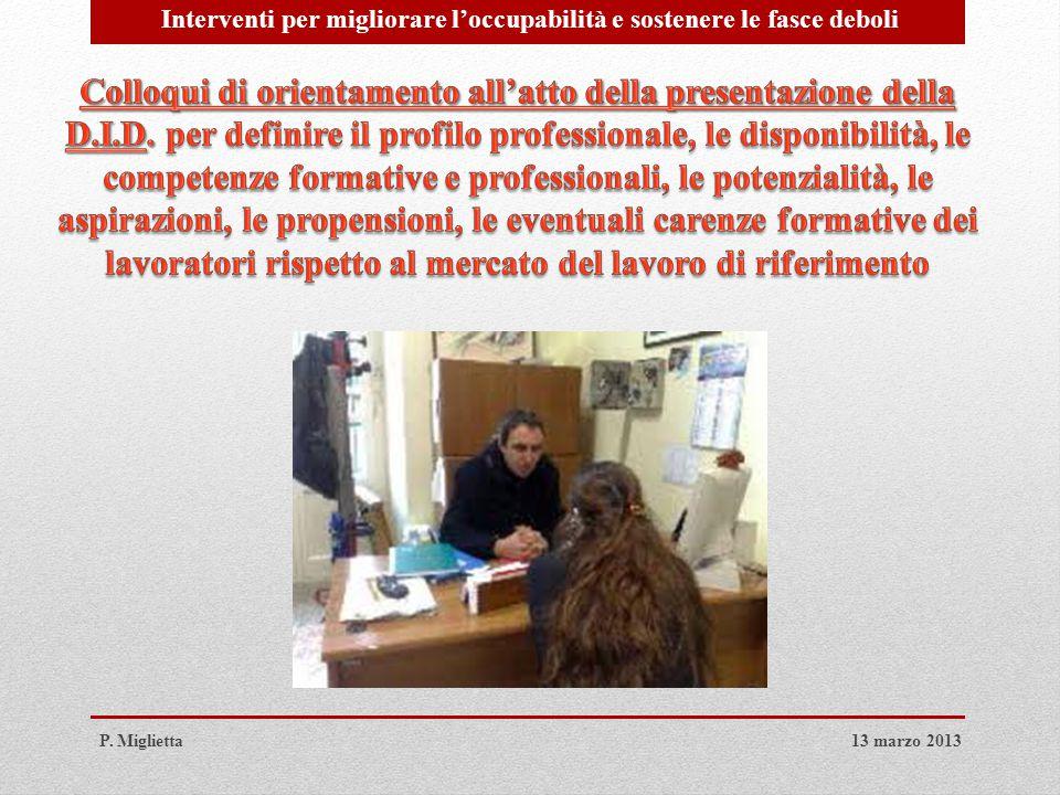 Interventi per migliorare l'occupabilità e sostenere le fasce deboli 13 marzo 2013P. Miglietta