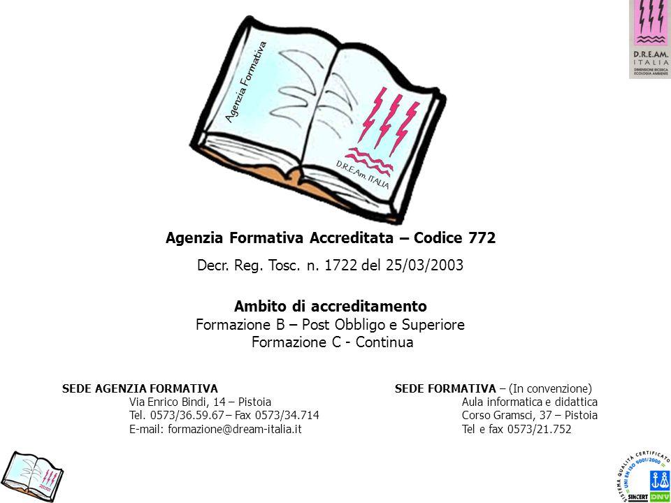 SEDE FORMATIVA – (In convenzione) Aula informatica e didattica Corso Gramsci, 37 – Pistoia Tel e fax 0573/21.752 Agenzia Formativa Accreditata – Codic