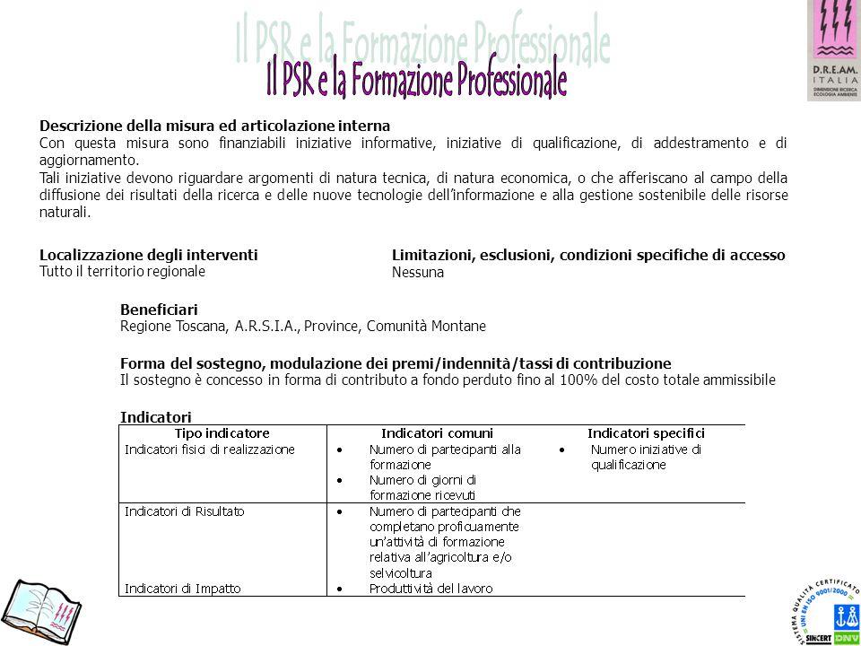 Descrizione della misura ed articolazione interna Con questa misura sono finanziabili iniziative informative, iniziative di qualificazione, di addestr