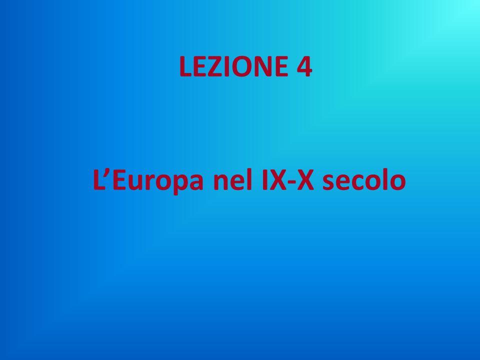 LEZIONE 4 L'Europa nel IX-X secolo
