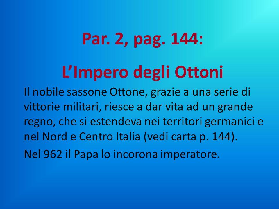 Il nobile sassone Ottone, grazie a una serie di vittorie militari, riesce a dar vita ad un grande regno, che si estendeva nei territori germanici e ne
