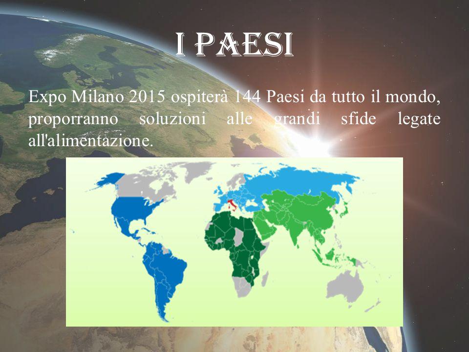 I Paesi Expo Milano 2015 ospiterà 144 Paesi da tutto il mondo, proporranno soluzioni alle grandi sfide legate all'alimentazione.