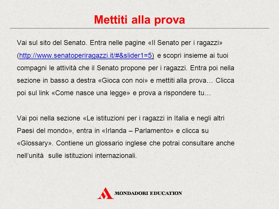 Vai sul sito del Senato. Entra nelle pagine «Il Senato per i ragazzi» (http://www.senatoperiragazzi.it/#&slider1=5) e scopri insieme ai tuoihttp://www
