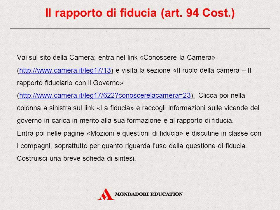 Vai sul sito della Camera; entra nel link «Conoscere la Camera» (http://www.camera.it/leg17/13) e visita la sezione «Il ruolo della camera – Il rappor