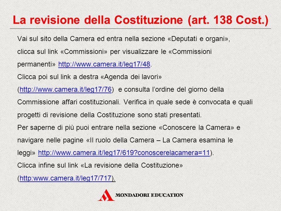 Vai sul sito della Camera ed entra nella sezione «Deputati e organi», clicca sul link «Commissioni» per visualizzare le «Commissioni permanenti» http://www.camera.it/leg17/48.http://www.camera.it/leg17/48 Clicca poi sul link a destra «Agenda dei lavori» (http://www.camera.it/leg17/76) e consulta l'ordine del giorno dellahttp://www.camera.it/leg17/76 Commissione affari costituzionali.