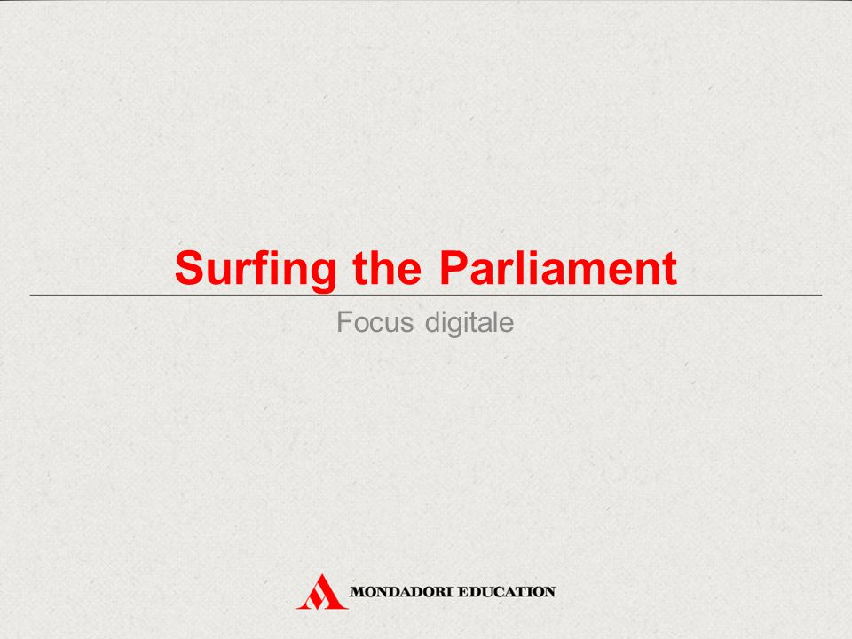 Surfing the Parliament Focus digitale
