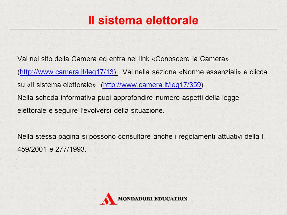 Vai nel sito della Camera ed entra nel link «Conoscere la Camera» (http://www.camera.it/leg17/13). Vai nella sezione «Norme essenziali» e clicca su «I