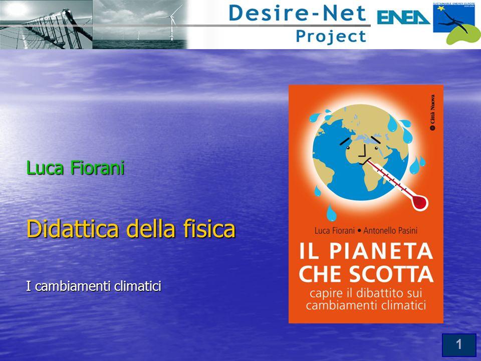 1 Luca Fiorani Didattica della fisica I cambiamenti climatici