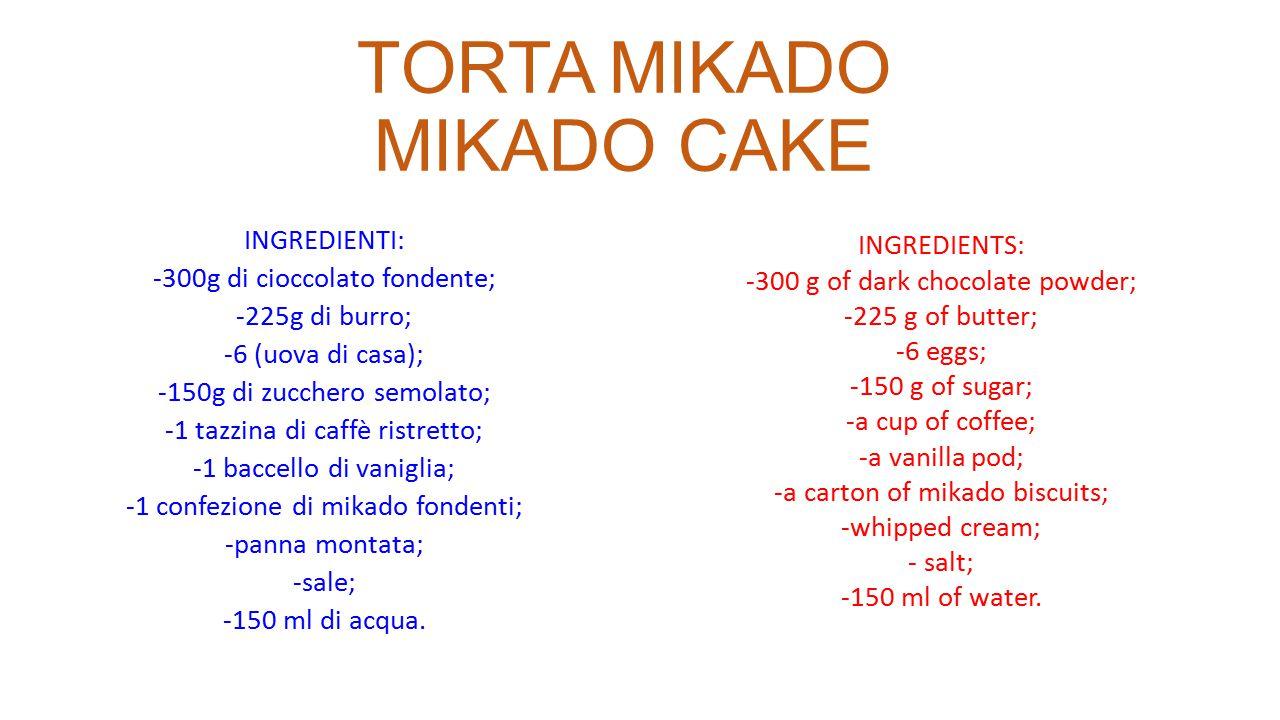 TORTA MIKADO MIKADO CAKE INGREDIENTI: -300g di cioccolato fondente; -225g di burro; -6 (uova di casa); -150g di zucchero semolato; -1 tazzina di caffè