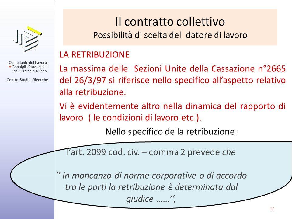 Il contratto collettivo Possibilità di scelta del datore di lavoro LA RETRIBUZIONE La massima delle Sezioni Unite della Cassazione n°2665 del 26/3/97