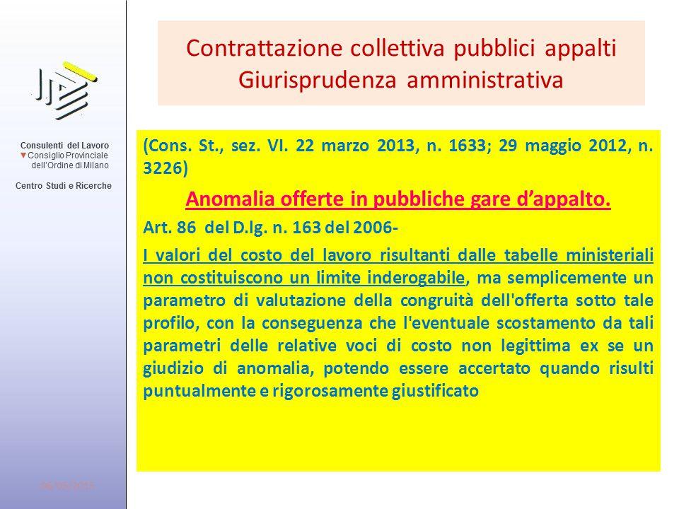 Contrattazione collettiva pubblici appalti Giurisprudenza amministrativa (Cons. St., sez. VI. 22 marzo 2013, n. 1633; 29 maggio 2012, n. 3226) Anomali