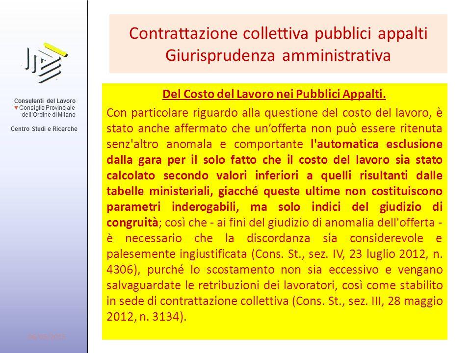 Contrattazione collettiva pubblici appalti Giurisprudenza amministrativa Del Costo del Lavoro nei Pubblici Appalti. Con particolare riguardo alla ques