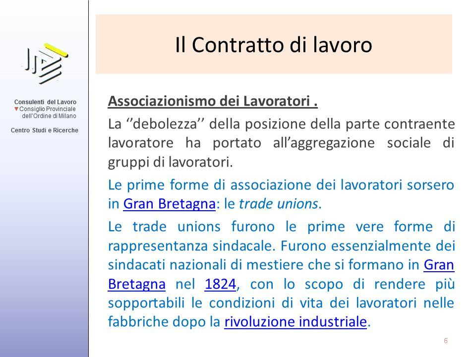 Il contratto collettivo Possibilità di scelta del datore di lavoro Libertà di associazione Art.