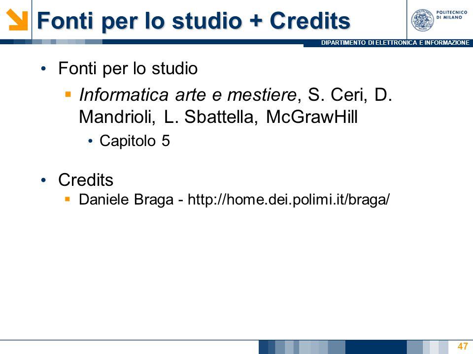 DIPARTIMENTO DI ELETTRONICA E INFORMAZIONE Fonti per lo studio + Credits Fonti per lo studio  Informatica arte e mestiere, S.