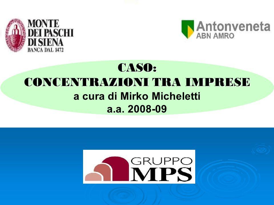 CASO: CONCENTRAZIONI TRA IMPRESE a cura di Mirko Micheletti a.a. 2008-09