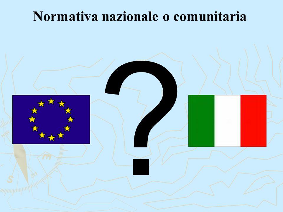 Normativa nazionale o comunitaria ?