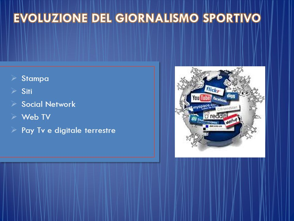  Stampa  Siti  Social Network  Web TV  Pay Tv e digitale terrestre