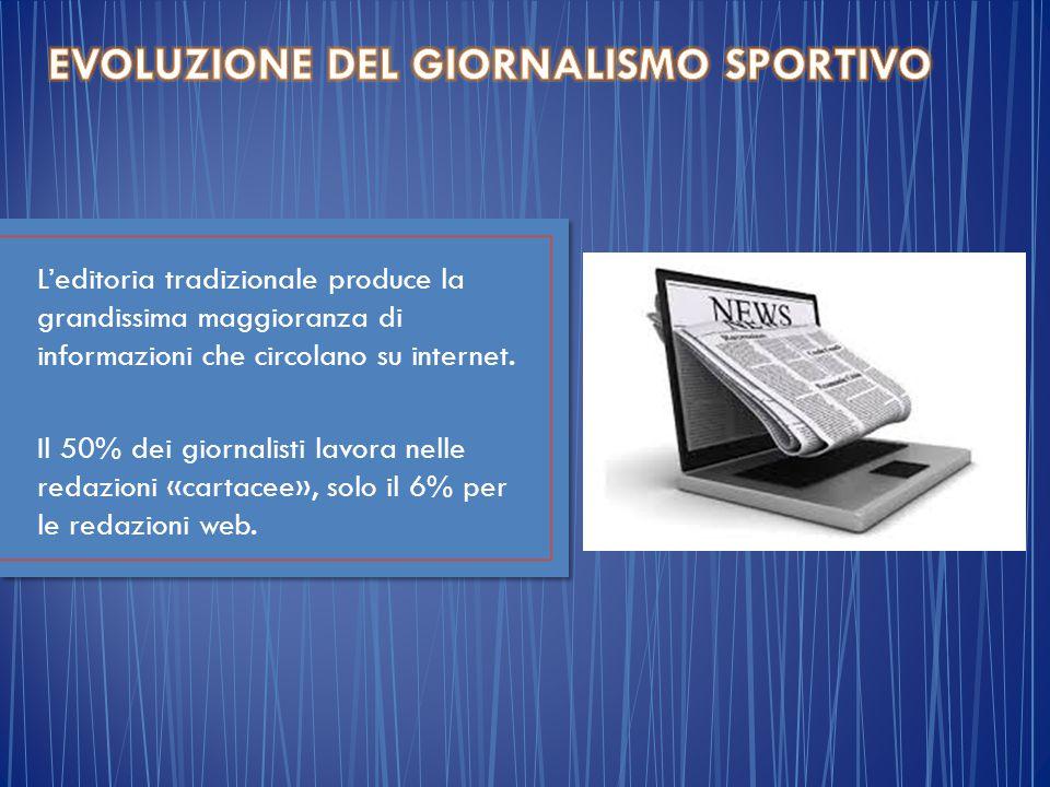 L'editoria tradizionale produce la grandissima maggioranza di informazioni che circolano su internet.