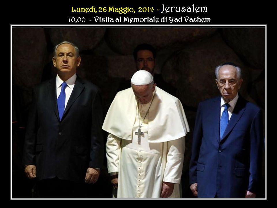 Lunedì, 26 Maggio, 2014 - Lunedì, 26 Maggio, 2014 - Jerusalem 10,00 - Visita al Memoriale di Yad VashemLunedì, 26 Maggio, 2014 - Jerusalem 10,00 - Visita al Memoriale di Yad Vashem Davanti alla stele che commemora le vittime del terrorismo, il Santo Padre, dopo una sosta di preghiera, ha pronunciato le seguenti parole: Voglio dire, con grande umiltà, che il terrorismo è male.