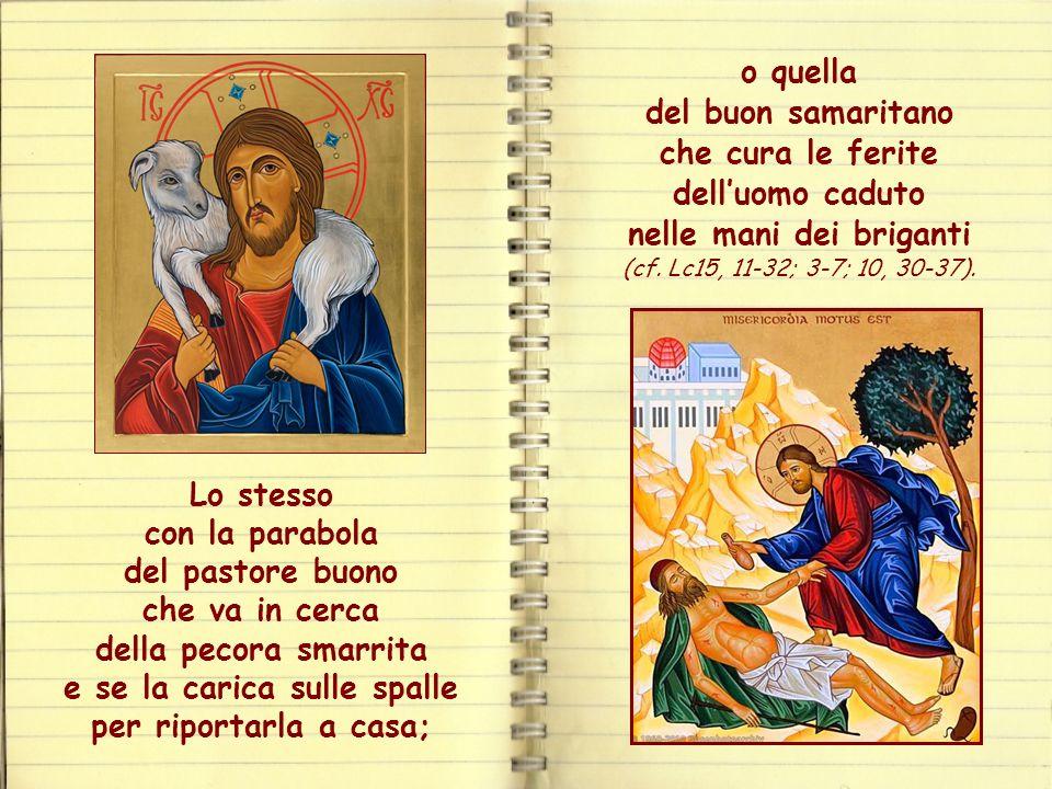Gesù aveva già fatto intuire questo agire di Dio quando aveva narrato la parabola del padre dei due figli, che accoglie a braccia aperte il più giovan