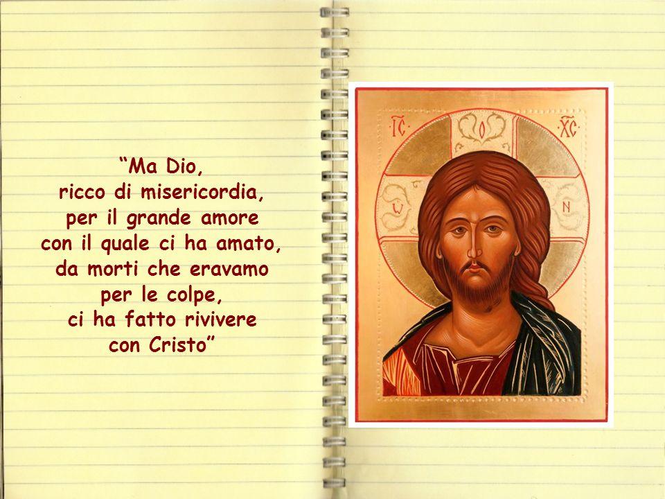 Il suo è davvero un amore ricco e grande , come lo definisce la lettera agli Efesini, da cui è tratta la parola di vita: