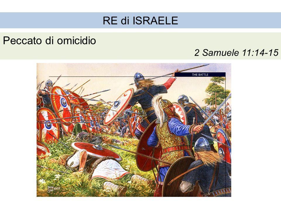 RE di ISRAELE Peccato di omicidio 2 Samuele 11:14-15