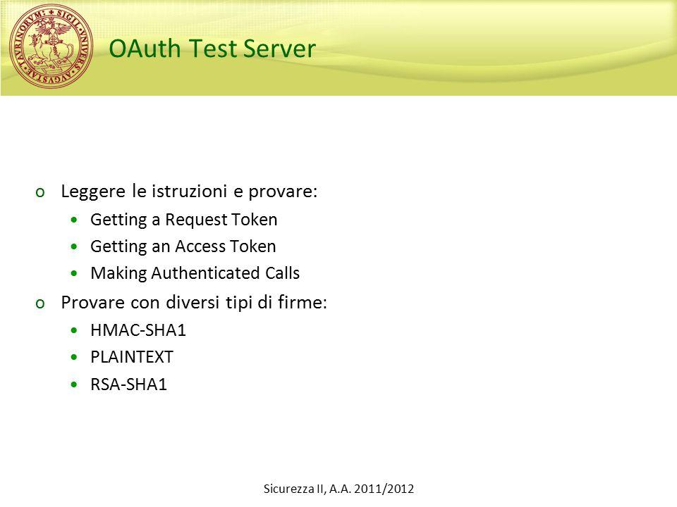 OAuth Test Server o Leggere le istruzioni e provare: Getting a Request Token Getting an Access Token Making Authenticated Calls o Provare con diversi